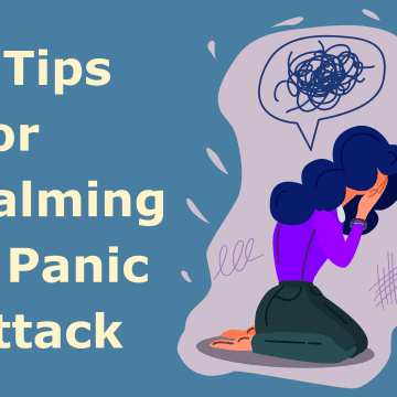 7 Tips For Calming A Panic Attack