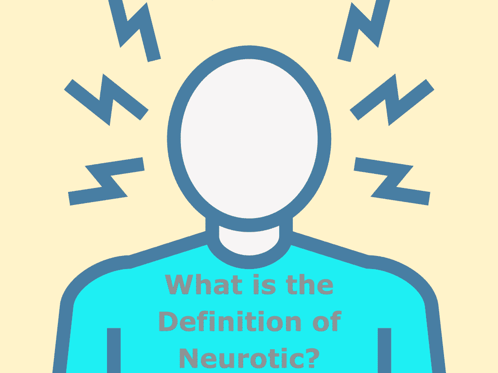 What is the Definition of Neurotic?